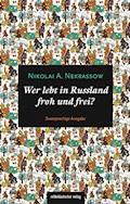 Wer lebt in Russland froh und frei? - Friedemann Weckbach-Mara - E-Book