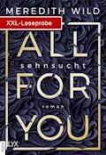 XXL-Leseprobe: All for You - Sehnsucht - Meredith Wild - E-Book