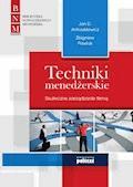 Techniki menadżerskie. Skuteczne zarządzanie firmą - Jan D. Anroszkiewicz, Zbigniew Pawlak - ebook