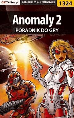"""Anomaly 2 - poradnik do gry - Arek """"Skan"""" Kamiński - ebook"""