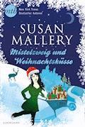 Mistelzweig und Weihnachtsküsse - Susan Mallery - E-Book