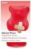 Tagebuch eines angeschlagenen Chaoten - Adrian Plass - E-Book