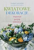 Kwiatowe dekoracje - Hubert Lamański - ebook