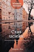 Czas ucieka - Wiesława Maciejak - ebook