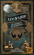 Liv & Leif. Die Wurzeln des Schicksals - Dennis Schwark - E-Book
