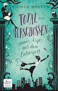 Total verschossen - immer Ärger mit dem Liebesgott - Nicola Mostyn - E-Book