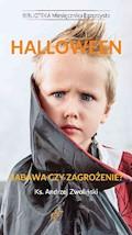 Halloween. Zabawa czy zagrożenie? - Ks. Andrzej Zwoliński - ebook