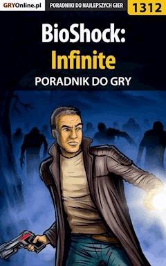 "BioShock: Infinite - poradnik do gry - Piotr ""MaxiM"" Kulka - ebook"