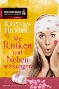 Mit Risiken und Nebenwirkungen - Kristan Higgins - E-Book