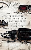Die abenteuerliche Reise des Pieter van Ackeren in die neue Welt - Meinrad Braun - E-Book
