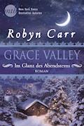 Grace Valley - Im Glanz des Abendsterns - Robyn Carr - E-Book