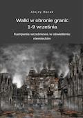 Walki w obronie granic 1-9 września. Kampania wrześniowa w oświetleniu niemieckim - Alojzy Horak - ebook