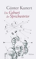 Die Geburt der Sprichwörter - Günter Kunert - E-Book