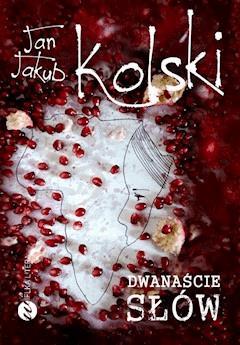 Dwanaście słów - Jan Jakub Kolski - ebook