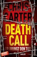 Death Call - Er bringt den Tod - Chris Carter - E-Book