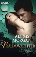 Traumwächter - Alexis Morgan - E-Book