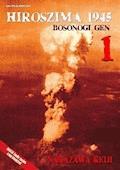 HIROSZIMA 1945. Bosonogi Gen Tom 1 - Keiji Nakazawa - ebook