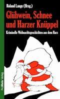 Glühwein, Schnee und Harzer Knüppel - E-Book