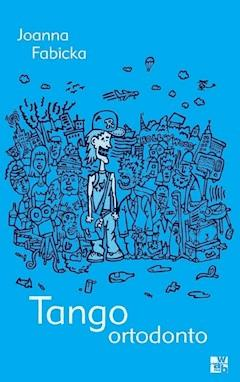 Tango ortodonto - Joanna Fabicka - ebook