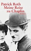 Meine Reise zu Chaplin - Patrick Roth - E-Book