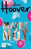 Maybe not - Colleen Hoover - E-Book