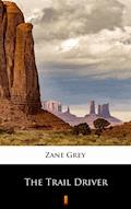The Trail Driver - Zane Grey - ebook
