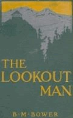 The Lookout Man - B.M. Bower - ebook