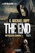 AUF MESSERS SCHNEIDE (The End 6) - G. Michael Hopf - E-Book