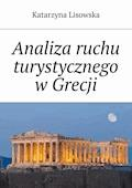 Analiza ruchu turystycznego wGrecji - Katarzyna Lisowska - ebook