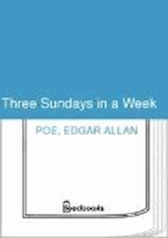 Three Sundays in a Week - Edgar Allan Poe - ebook