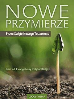 Nowe Przymierze, Pismo Święte Nowego Testamentu - EIB - ebook