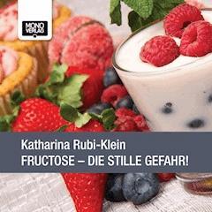Fructose - Dr. Katharina Rubi-Klein - Hörbüch