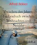Zwischen den Jahren: Ein Lesebuch zwischen Weihnachten und Neujahr - Alfred Bekker - E-Book