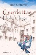 Gurrlettas Höhenflüge - Rolf Stemmle - E-Book
