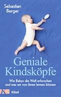 Geniale Kindsköpfe - Sebastian Berger - E-Book