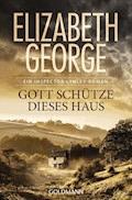 Gott schütze dieses Haus - Elizabeth George - E-Book + Hörbüch