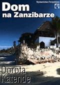 Dom na Zanzibarze - Dorota Katende - ebook