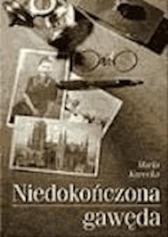 Niedokończona gawęda  - Maria Kurecka - ebook