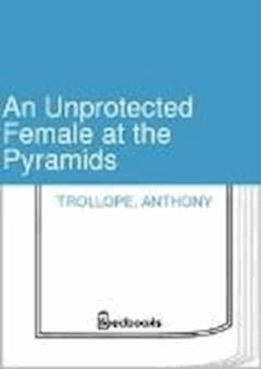 An Unprotected Female at the Pyramids - Anthony Trollope - ebook