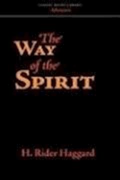 The Way of the Spirit - Henry Rider Haggard - ebook