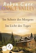 Grace Valley: Im Schutz des Morgens / Im Licht des Tages (Band 1&2) - Robyn Carr - E-Book