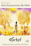 Eine Fantasiereise für Dich - Herbst - Elke Bräunling - E-Book
