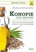 Konopie - cud natury. Zdrowotne zastosowanie nasion i oleju konopnego - Barbara Simonsohn - ebook