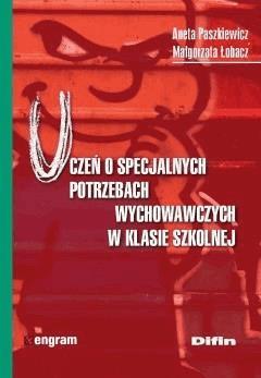 Uczeń o specjalnych potrzebach wychowawczych w klasie szkolnej - Aneta Paszkiewicz, Małgorzata Łobacz - ebook