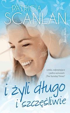 I żyli długo i szczęśliwie - Patricia Scanlan - ebook
