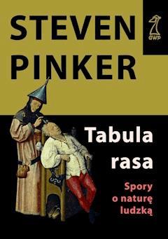 Tabula rasa. Spory o naturę ludzką - Steven Pinker - ebook