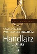 Handlarz z Omska - Camilla Grebe, Paul Leander-Engström - ebook + audiobook