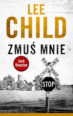 Zmuś mnie - Lee Child - ebook