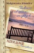 Tadeusz od spraw zwykłych. Niziołkowie z ulicy Pamiątkowej - Małgorzata Klunder - ebook