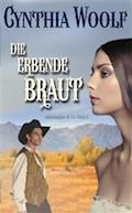 Die erbende Braut - Cynthia Woolf - E-Book